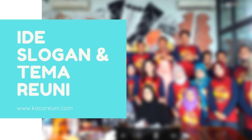 IDE SLOGAN & TEMA REUNI